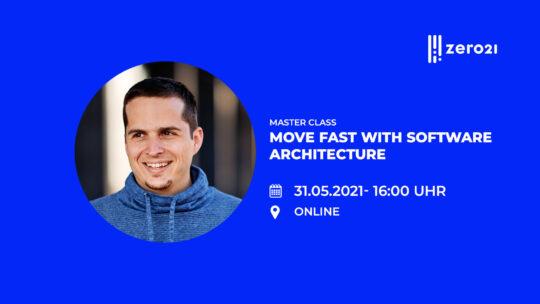 simon lasselsberger move fast with software architecture zero21 masterclass