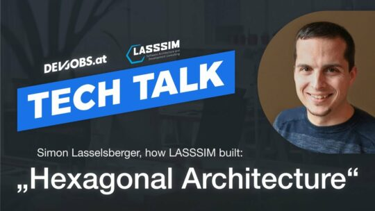 Simon Lasselsberger devjobs.at tech talk hexagonal architecture